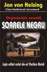 "Organizatia secreta ""Soarele Negru"" - Jan Van Helsing"