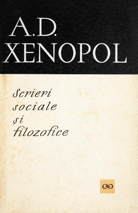 Scrieri sociale si filozofice - A.D. Xenopol