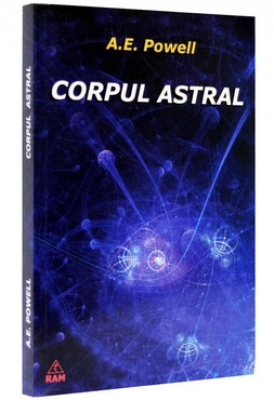 Corpul astral - A. E. Powell