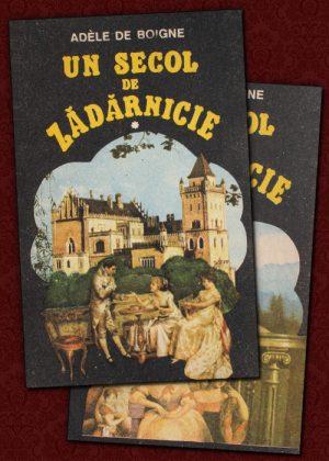 Un secol de zadarnicie (2 vol.) - Adele de Boigne