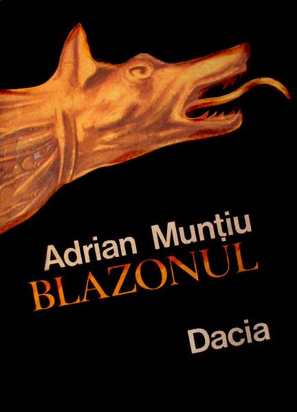 Blazonul - Adrian Muntiu