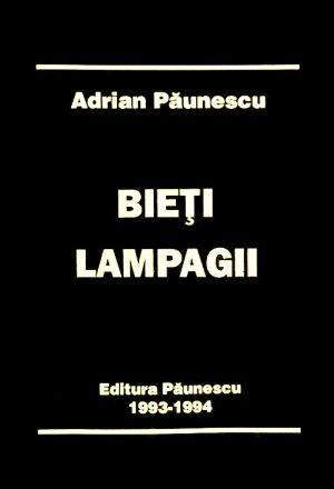 Bieti lampagii (editia princeps) - Adrian Paunescu