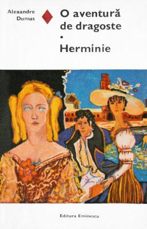 O aventura de dragoste. Herminie - Alexandre Dumas