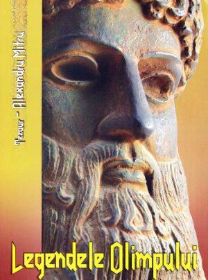 Legendele Olimpului (2 vol.) - Alexandru Mitru