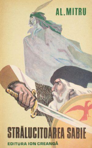 Stralucitoarea sabie - Alexandru Mitru