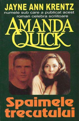 Spaimele trecutului - Amanda Quick / Jayne Ann Krentz