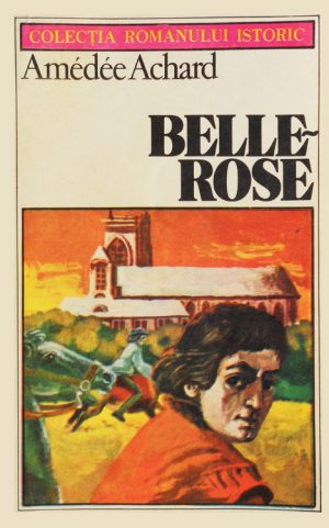 Belle Rose - Amedee Achard