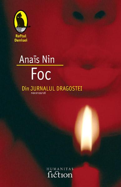 Foc. Din jurnalul dragostei (necenzurat) - Anais Nin