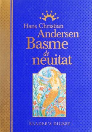 Hans Christian Andersen - Basme de neuitat (editie de lux
