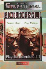 Bioterorismul - flagelul mileniului III - Andrew Lloyd