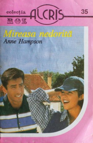 Mireasa nedorita - Anne Hampson