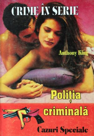 Politia Criminala: (02) Crime in serie - Anthony King