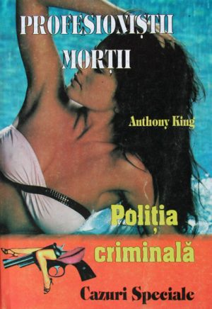 Politia Criminala: (03) Profesionistii mortii - Anthony King