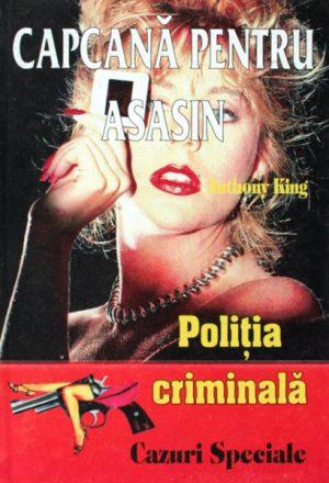 Politia Criminala: (05) Capcana pentru asasin - Anthony King
