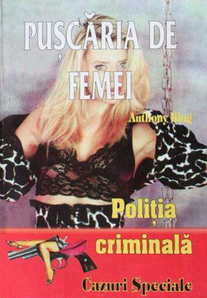 Politia Criminala: (07) Puscaria de femei - Anthony King