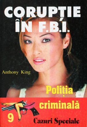 Politia Criminala: (09) Coruptie in FBI - Anthony King