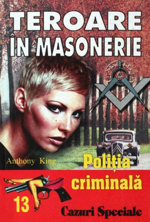 Politia Criminala: (13) Teroare in masonerie - Anthony King