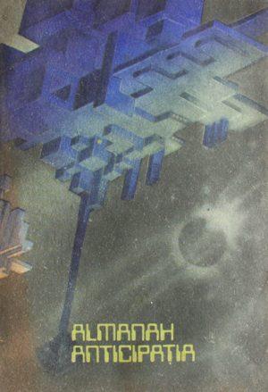 Almanah Anticipatia 1989 - Antologie
