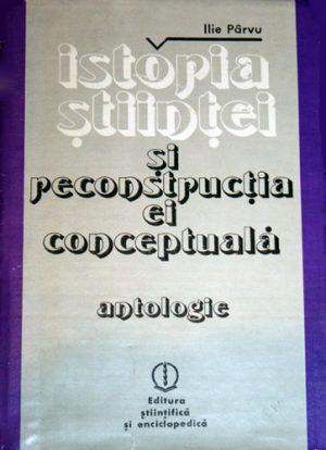 Istoria stiintei si reconstructia ei conceptuala - Antologie