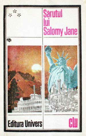 Sarutul lui Salomy Jane - Antologie