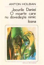 Jocurile Daniei. O moarte care nu dovedeste nimic. Ioana - Anton Holban
