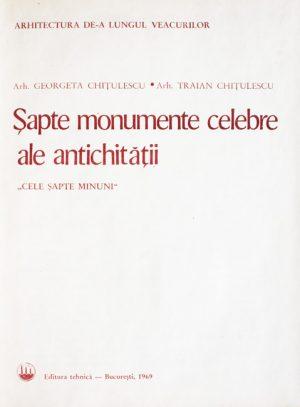 Sapte monumente celebre ale antichitatii - Georgeta Chitulescu