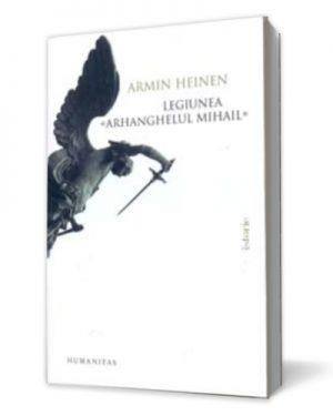 Legiunea Arhanghelul Mihail - Armin Heinen