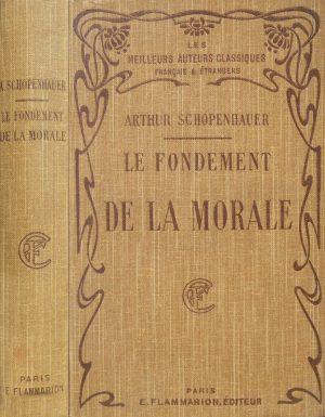 Arthur Schopenhauer - Le Fondement De La Morale||Le Fondement De La Morale (1925) - Arthur Schopenhauer