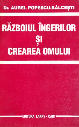 Razboiul ingerilor si crearea omului - Aurel Popescu-Balcesti