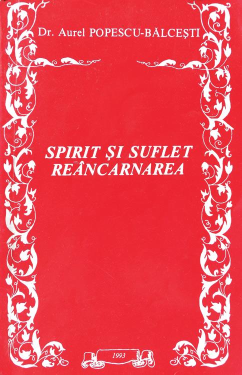 Spirit si suflet. Reincarnarea - Aurel Popescu-Balcesti