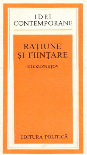 Ratiune si fiintare - B.G. Kuznetov