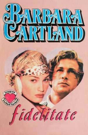 Fidelitate - Barbara Cartland