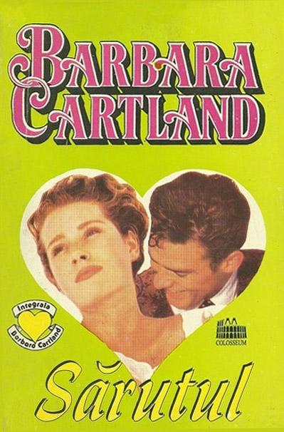 Sarutul - Barbara Cartland