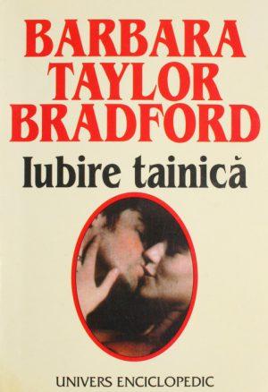 Iubire tainica - Barbara Taylor Bradford