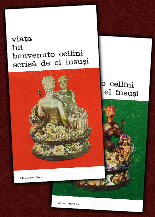 Viata lui Benvenuto Cellini scrisa de el insusi (2 vol.) - Benvenuto Cellini