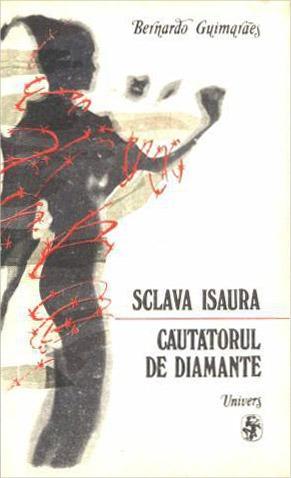 Sclava Isaura. Cautatorul de diamante - Bernardo Guimaraes