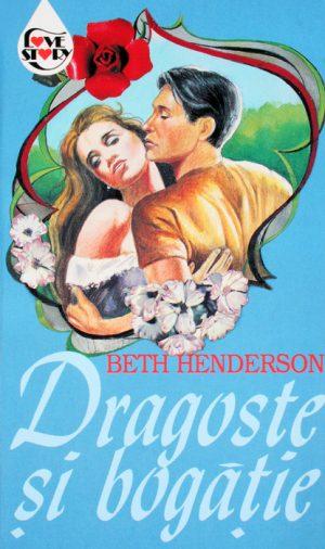 Dragoste si bogatie - Beth Henderson