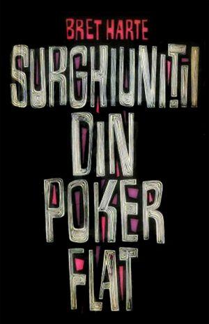 Surghiunitii din Poker Flat - Bret Harte