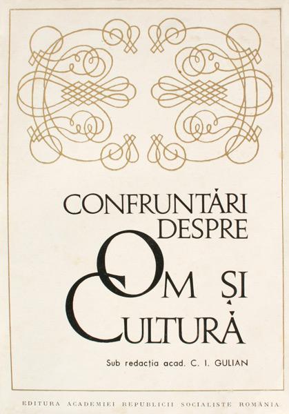 Confruntari despre om si cultura - C.I. Gulian.