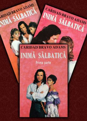Inima salbatica (3 vol.) - Caridad Bravo Adams