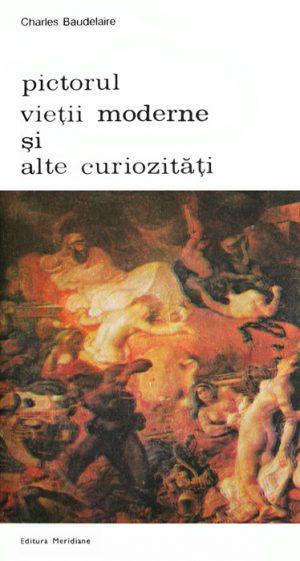 Pictorul vietii moderne si alte curiozitati - Charles Baudelaire