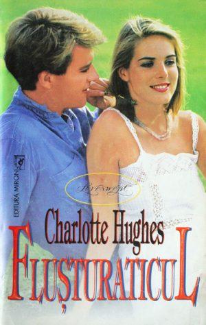 Flusturaticul - Charlotte Hughes
