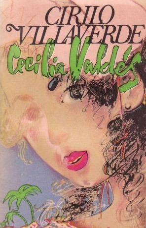 Cecilia Valdes - Cirilo Villaverde