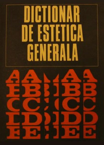Dictionar de estetica generala - Colectiv de autori