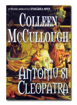 Antoniu si Cleopatra - Colleen McCullough