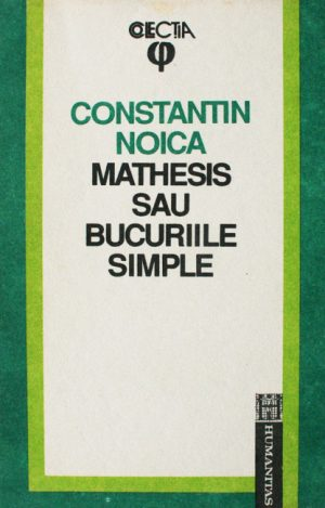 Mathesis sau Bucuriile simple - Constantin Noica