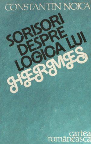 Scrisori despre logica lui Hermes - Constantin Noica