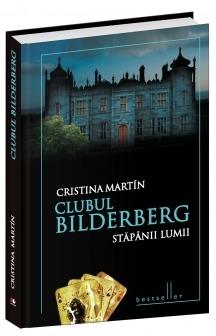 Clubul Bilderberg (editie de lux) - Cristina Martin