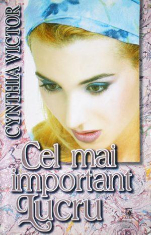 Cel mai important lucru - Cynthia Victor