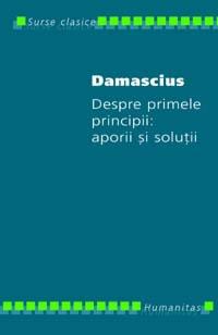 Despre primele principii: aporii si solutii - Damascius